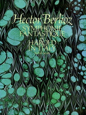 Hector Berlioz: Symphonie Fantastique And Harold In Italy