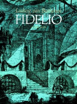 Ludwig van Beethoven: Fidelio In Full Score