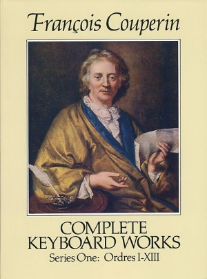 François Couperin: Complete Keyboard Works Series One