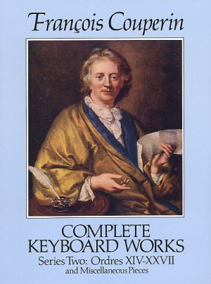 François Couperin: Complete Keyboard Works Series Two