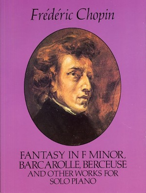 Frédéric Chopin: Fantasy In F Minor And Other Works