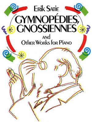 Erik Satie: Gymnopedies, Gnossiennes And Other Works For Piano