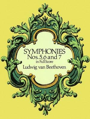 Ludwig van Beethoven: Symphonies Nos. 5, 6 And 7