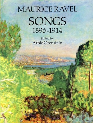 Maurice Ravel: Songs 1896-1914