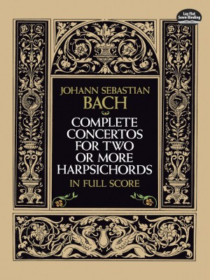 Johann Sebastian Bach: Complete Concertos for Two or More Harpsichords