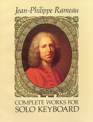 Jean-Philippe Rameau: Complete Works for Solo Keyboard