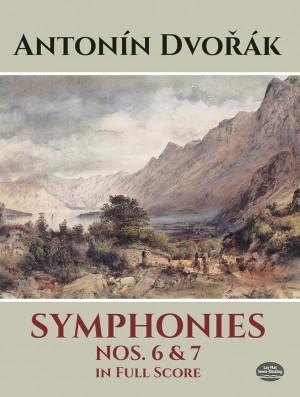 Antonín Dvořák: Symphonies Nos.6 And 7