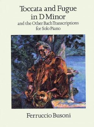 Ferruccio Busoni: Toccata and Fugue in D Minor