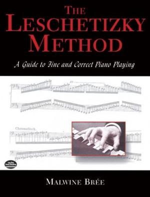 The Leschetizky Method: A Guide To Fine