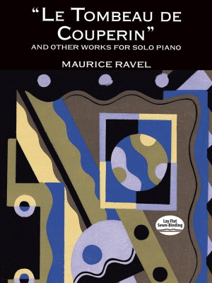 Maurice Ravel: Le Tombeau de Couperin and Other Works