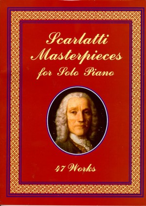 Domenico Scarlatti: Masterpieces for Solo Piano