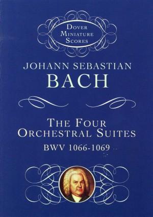 Johann Sebastian Bach: The Four Orchestral Suites BWV 1066-1069