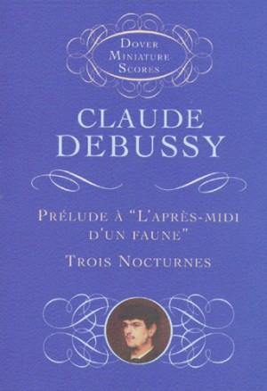 Claude Debussy: Prelude A L'Apres-Midi D'Un Faune/Trois Nocturnes