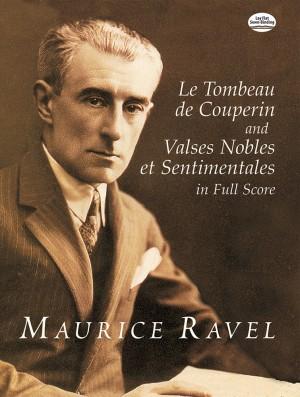 Maurice Ravel: Tombeau De Couperin And Valses Nobles Et
