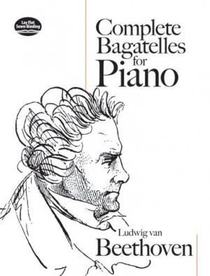 Ludwig van Beethoven: Complete Bagatelles For Piano
