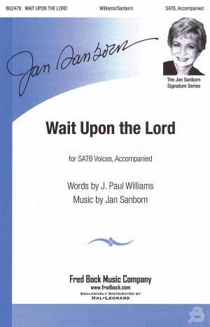 Jan Sanborn: Wait Upon The Lord SATB