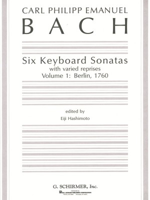 Carl Philipp Emanuel Bach: Six Keyboard Sonatas - Volume 1: Berlin, 1760 (With Varied Reprises)