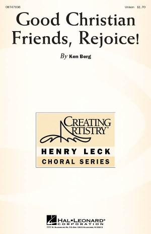 Ken Berg: Good Christian Friends, Rejoice!