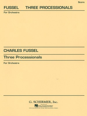 Charles Fussel: Three Processionals