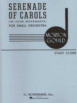 Morton Gould: Serenade of Carols in 4 Movements