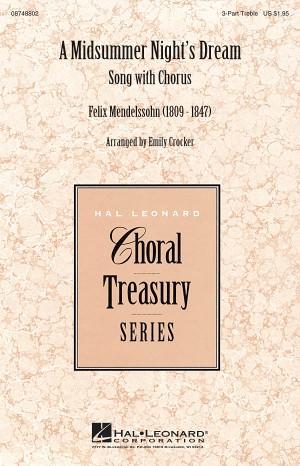 Felix Mendelssohn Bartholdy: A Midsummer Night's Dream - Song with Chorus