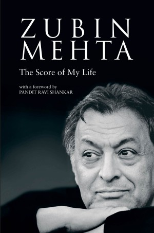 Zubin Mehta: The Score of My Life (Hardback)
