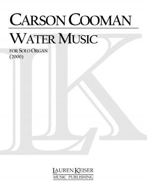 Carson Cooman: Water Music