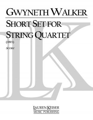 Gwyneth Walker: Short Set for String Quartet
