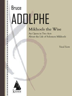 Bruce Adolphe: Mikhoels the Wise