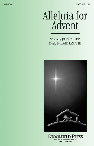 John Parker/David Lantz III: Alleluia for Advent