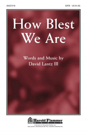 David Lantz III: How Blest We Are