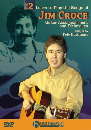 Pete Huttlinger_Jim Croce: Learn To Play The Songs Of Jim Croce