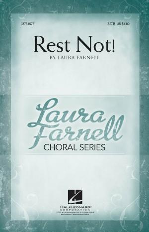 Laura Farnell: Rest Not!