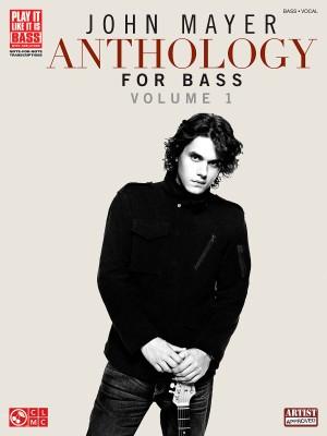 John Mayer: Anthology Volume 1 (Bass Guitar)