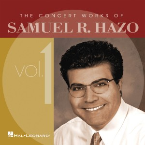 Samuel R. Hazo: The Concert Works Of Samuel R. Hazo Vol. 1