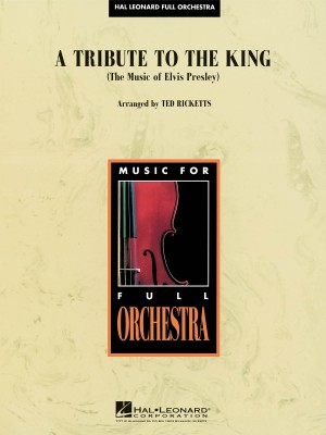 A Tribute to the King (The Music of Elvis Presley)