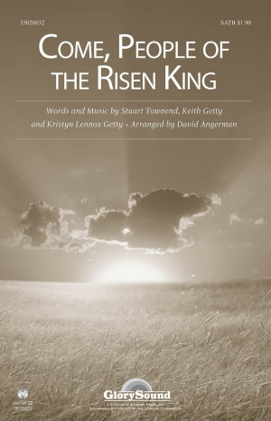 Keith Getty_Kristyn Getty_Stuart Townend: Come, People of the Risen King