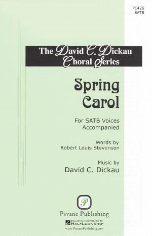 David Dickau: Spring Carol