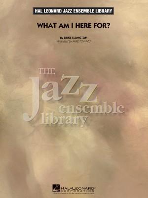 Duke Ellington: What Am I Here For?
