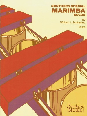 William J. Schinstine: Southern Special Marimba Solos