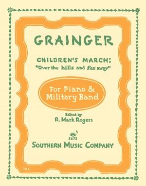 Percy Aldridge Grainger: Children's March - Over The Hills And Far Away