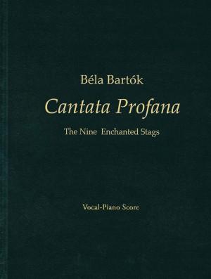 Béla Bartók: Béla Bartók - Cantata Profana