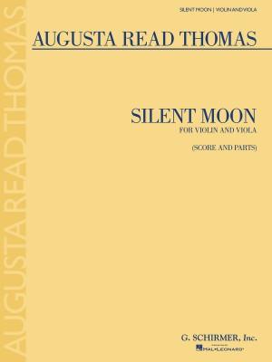 Augusta Read Thomas: Silent Moon