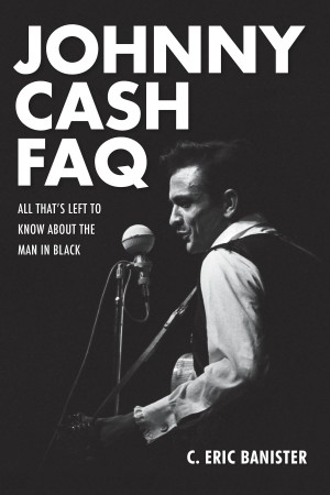 C. Eric Banister: Johnny Cash FAQ