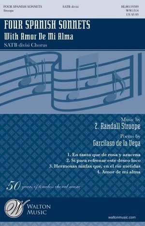 Garcilaso de la Vega_Z. Randall Stroope: Four Spanish Sonnets