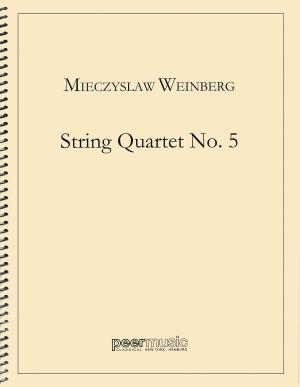 Mieczyslaw Weinberg: String Quartet No. 5