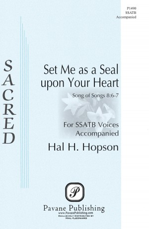 Hal H. Hopson: Set Me as a Seal upon Your Heart