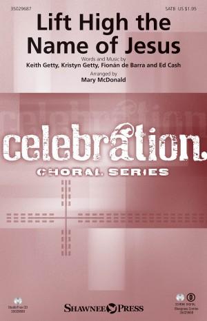 Keith Getty_Kristyn Getty_Fionßn de Barra_Ed Cash: Lift High the Name of Jesus