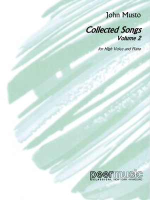 John Musto: Collected Songs - Volume 2, High Voice