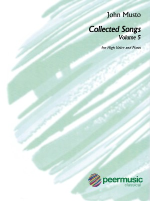 John Musto: Collected Songs - Volume 5, High Voice